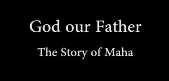 [VIDEO] God Our Father: The Story of Maha