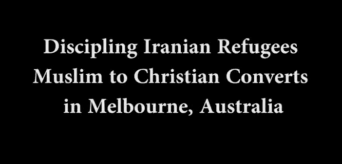 [VIDEO] Discipling Iranian Refugees Muslim to Christian Converts in Melbourne, Australia