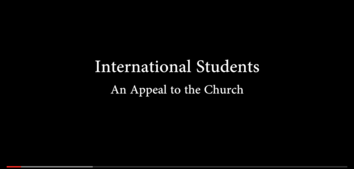 [VIDEO] International Students: An Appeal to the Church